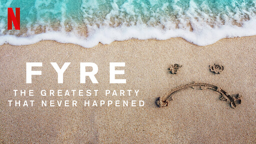 FYRE: The Greatest Party That Never Happened